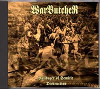 Warbutcher - Bulldozer Of Semitic Destruction